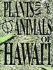 Plants and Animals of Hawaii Book