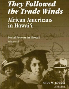 They Followed the Tradewinds: 	African Americans in Hawaii