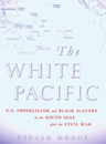 The White Pacific - Black Slavery in the South Seas
